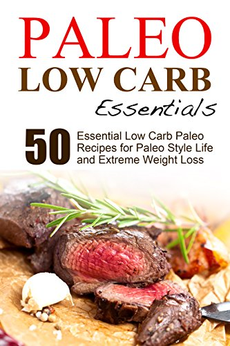 Paleo: 33 Low Carb Paleo Recipes for Quick and Easy Paleo Style Weight Loss (Bonus Included) (paleo diet, low carb, low carb diet, paleo cookbook, paleo ... paleo slow cooker, paleo diet cookbook) by J.S. West