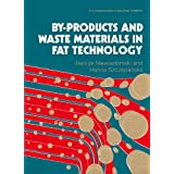 By-products and Waste Materials in Fat Technology (Ellis Horwood Series in Applied Science and Industrial Technology...
