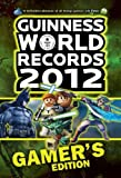 Guinness World Records 2012 Gamers Edition (Guinness World Records Gamers Edition)