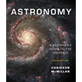 Astronomy: A Beginner's Guide to the Universe (6th Edition) ~ Eric Chaisson