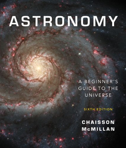 Astronomy: A Beginner's Guide to the Universe (6th Edition)
