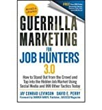 img - for [ Guerrilla Marketing for Job Hunters 3.0: How to Stand Out from the Crowd and Tap Into the Hidden Job Market Using Social Media and 999 Other Tactics T ] By Levinson, Jay Conrad ( Author ) [ 2011 ) [ Paperback ] book / textbook / text book