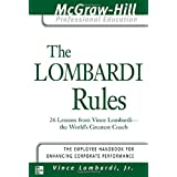 The Lombardi Rules: 26 Lessons from Vince Lombardi--The World's Greatest Coach (The McGraw-Hill Professional Education Series) ~ Vince Lombardi
