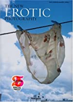 Free The New Erotic Photography (Tachen 25th Anniversary) Ebook & PDF Download