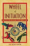 img - for Wheel of Initiation: Practices for Releasing Your Inner Light book / textbook / text book