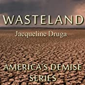 Wasteland: America's Demise, Book 1 | [Jacqueline Druga]