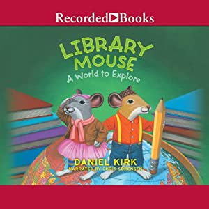 Library Mouse: A World to Explore | [Daniel Kirk]
