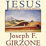 Jesus: His Life and Teachings | Joseph F. Girzone