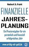 Finanzielle Jahresplanung: Ein Praxisratgeber f�r ein pers�nlich und finanziell erfolgreiches Jahr