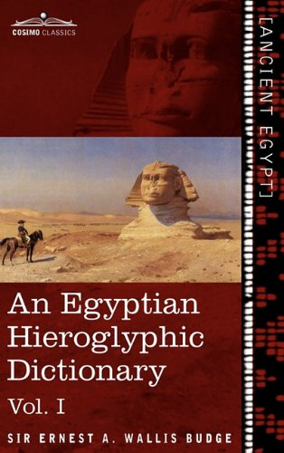 An Egyptian Hieroglyphic Dictionary, Vol. I