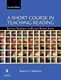 A Short Course in Teaching Reading: Practical Techniques for Building Reading Power (2nd Edition)