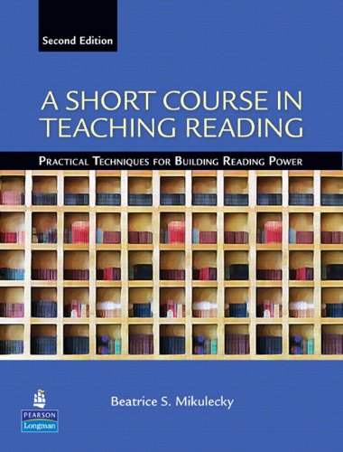 A Short Course in Teaching Reading: Practical Techniques...