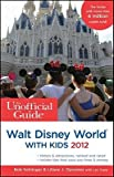 img - for The Unofficial Guide to Walt Disney World with Kids   [UNOFFICIAL GT WALT DISNEY-2012] [Paperback] book / textbook / text book