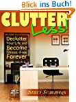 Clutter-Less! How to Declutter Your L...