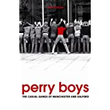 Perry Boys: The Casual Gangs of Manchester and Salfordby Ian  Hough