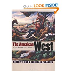 The American West: A New Interpretive History (The Lamar Series in Western History) by Robert V. Hine and John Mack Faragher