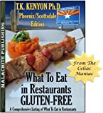 What To Eat in Restaurants Gluten Free PHOENIX / SCOTTSDALE ARIZONA EDITION (What to Eat Gluten Free)
