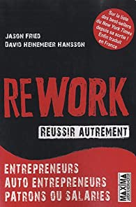 Rework - R�ussir autrement par Jason Fried