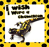 Children Book : I Wish I were a Chameleon (Great Picture Book for Kids)