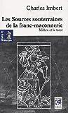 echange, troc Charles Imbert - Les Sources souterraines de la franc-maçonnerie : Mithra et le tarot