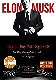 Elon Musk: Wie Elon Musk die Welt ver�ndert - Die Biografie