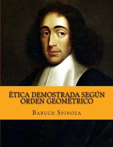 Etica demostrada segun orden geometrico  [Spinoza, Baruch] (Tapa Blanda)