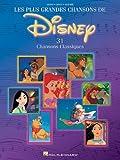 Les Plus Grandes Chansons De Disney: 31 Chansons Classiques
