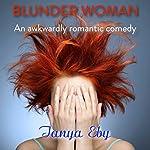 Blunder Woman   Tanya Eby