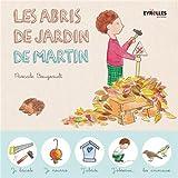 vignette de 'Les abris de jardin de Martin (Pascale Bougeault)'