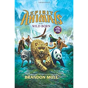Spirit Animals Book 1: Wild Born: Brandon Mull: 9780545522434 images