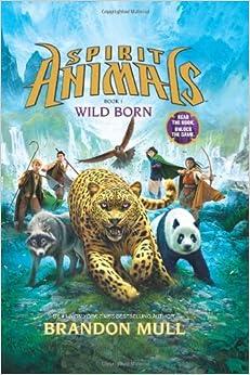 Spirit Animals: Book 1: Wild Born Hardcover – Unabridged, September