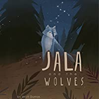 Jala and the Wolves (       UNABRIDGED) by Marti Dumas Narrated by Marti Dumas