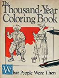 The Thousand-Year Coloring Book: What People Wore Then
