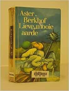 Lieve, mooie aarde: A. Berkhof: Amazon.com: Books