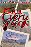 For Every Season: A Kelly Lowe Mystery (Volume 2)