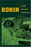 Ronin: A Marine Scout/Sniper Platoon in Iraq (0811703185) by Tucker, Mike