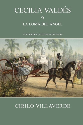 Cecilia Valdés o la loma del Ángel (Costumbres Cubanas)