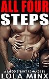 ALL FOUR STEPS (Taboo Steamy Romance)