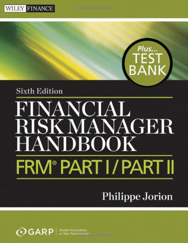 Financial Risk Manager Handbook + Test Bank: FRM Part I / Part II (Wiley Finance)