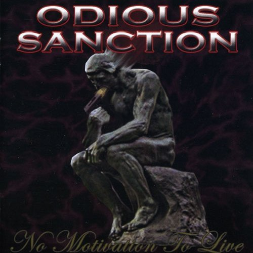 No Motivation To Live by Odious Sanction (2006-08-08)