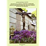 Historia de la ermita, cofradia y efigie del cristo universitario de los doctrinos de Alcala de henares