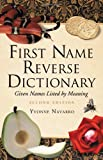 First Name Reverse Dictionary: Given Names Listed by Meaning. Second Edition (0786429348) by Yvonne Navarro