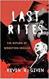 Last Rites: The Return of Sebastian Vasilis (Karl Vincent Chronicles Book 1)