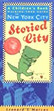 Storied City: A Childrens Book Walking-Tour Guide to New York City