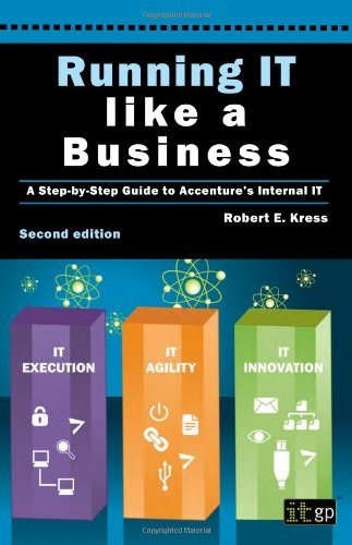 running-it-like-a-business-a-step-by-step-guide-to-accentures-internal-it-by-robert-e-kress-2012-02-