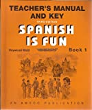 Spanish Is Fun Teacher's Manual and Key Book 1 (1567654703) by HEYWOOD WALD