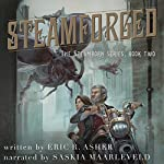 Steamforged: Steamborn Series, Volume 2 | Eric Asher