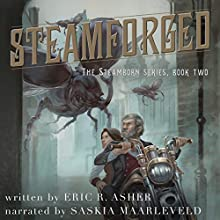 Steamforged: Steamborn Series, Volume 2 Audiobook by Eric Asher Narrated by Saskia Maarleveld