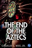 The End of The Aztecs (Turning Points In History)