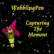 Capturing The Moment Audiobook by  WobblingPen Narrated by  WobblingPen